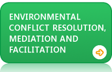 Environmental Conflict Resolution, Mediation and Facilitation